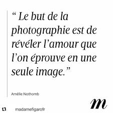 Image Repost Madamefigarofr Le But De La Photographie Est