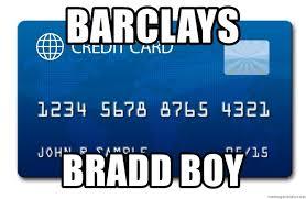 barclays bradd boy fake credit card