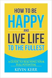 How To Be Happy And Live Life To The Fullest A Guide To Reaching Inspiration Live Life Happy Images