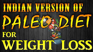 Indian Paleo Diet Plan For Weight Loss Youtube