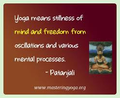 Yoga Quotes Of Patanjali Yoga Means Stillness Of Mind And Freedom Classy Stillness Quotes