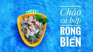 Đổi món cho bé ăn dặm với món cháo cá bớp rong biển, món ngon dễ