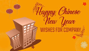 Let's bid goodbye to this. Chinese New Year Wishes For Company Greetings Messages