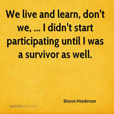 Live And Learn Quotes New Sharon Henderson Quotes QuoteHD