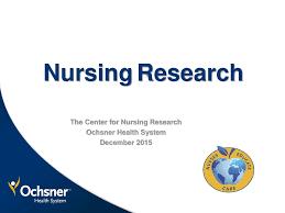 The Center For Nursing Research Ochsner Health System