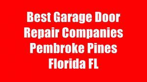 garage door repair pembroke pinesBest Garage Door Repair Companies Pembroke Pines Florida Fl