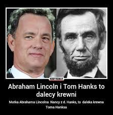 Abraham Lincoln i Tom Hanks… » Bezuzyteczna.pl | Codzienna ...