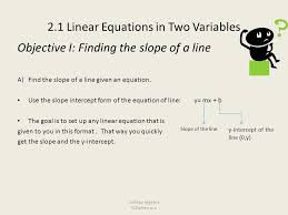 2 1 linear equations in two variables objective i finding the slope of a line a