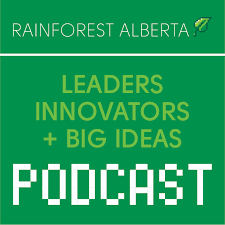 Leaders, Innovators and Big Ideas - the Rainforest podcast