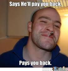 When Someone Borrows Money by waffleconescimitar - Meme Center via Relatably.com