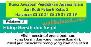 Demikian contoh soal uts agama islam kelas 2. Kunci Jawaban Pendidikan Agama Islam Dan Budi Pekerti Kelas 2 Halaman 32 33 34 35 36 37 38 39 Wali Kelas Sd