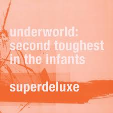 <b>Second Toughest</b> In The Infants — <b>Underworld</b>. Слушать онлайн ...