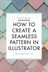 How To Create Pattern In Illustrator Extraordinary How To Make A Seamless Pattern In Illustrator Wonder Forest