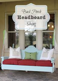 Diy Porch Swing Back Porch Headboard Swing Make A Swing Out Of An Old Bed