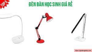 Vinh Danh : Top 10 địa chỉ bán đèn bàn học TPHCM uy tín, giá rẻ