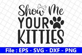 Also you can search for other artwork with our tools. 1 Show Me Your Kitties Designs Graphics