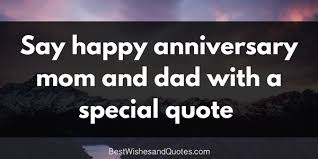 Happy Anniversary Mom And Dad' The Best Heartfelt Quotes Amazing Anniversary Quote