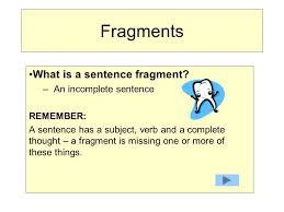 Fragments What Is A Sentence Fragment An Incomplete Sentence Ppt