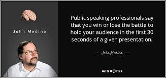 Public Speaking Quotes Inspiration John Medina Quote Public Speaking Professionals Say That You Win Or
