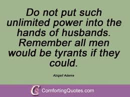 Abigail Adams Quotes Beauteous Abigail Adams Quotes Awesome 48 Famous Quotes And Sayingsabigail