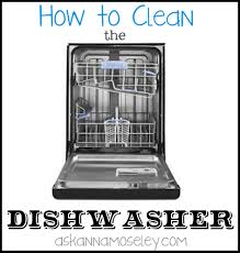 How To Clean A Dishwasher Cleaning A Dishwasher How To Clean The Dishwasher