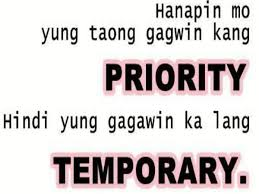 Tagalog Love Quotes Priority Vs Temporary Pacute Eh Simple Priority Of Family Quotes Tagalog