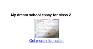 my dream house essay for class all things upper elementary  my dream school essay for class 2 google docs