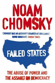 noam chomsky failed states the abuse of power and the assault on democracy noam chomsky bookshop