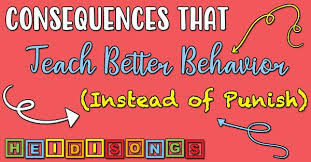 Consequences That Teach Better Behavior Instead Of Punish
