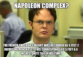 Napoleon complex? the French emperor's height was recorded as 5 ... via Relatably.com