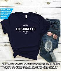 Los Angeles Apparel Size Chart Los Angeles California Shirt State Ca Pride Home America City Souvenir Vacation Memory Wanderlust Road Trip Usa Gift Love Year