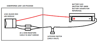 need an led wiring diagram 1 1 saber forge saber forge forum as mentioned in the previous post the switch could also be wired on the positive leg if that s preferred as long as it can interrupt the current flow to
