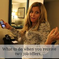 What To Do When You Get More Than One Job Offer Ms Career Girl