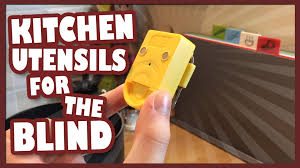 For The Kitchen Kitchen Utensils For The Blind Yesterdayswishes Youtube