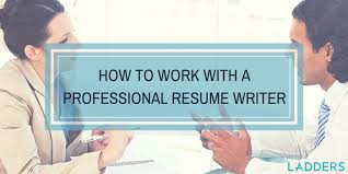 How To Work With A Professional Resume Writer Ladders