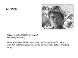 lord of the flies  5 iv piggy