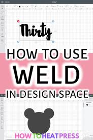 How To Weld Text In Cricut Design Space How To Weld In Cricut Design Space Cricut Crafting