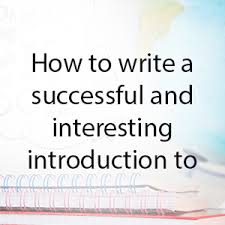net is the most reliable writing sevice in how to write a successful and interesting introduction to an argumentative essay