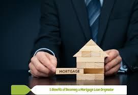 5 Benefits Of Becoming A Mortgage Loan Originator Loan