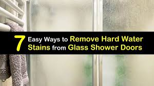 7 easy ways to remove hard water stains