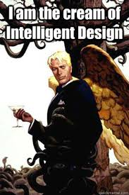 I am the cream of Intelligent Design - Good Guy Lucifer - quickmeme via Relatably.com