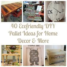 40 Diy For Ideas Pallet More Decor Home Ecofriendly amp;