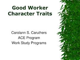 Good Work Traits Ppt Good Worker Character Traits Powerpoint Presentation