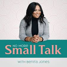 No More Small Talk with Benita Jones