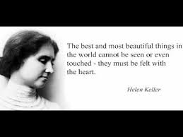 Helen Keller Quotes The Most Beautiful Things Best of Helen Keller Quote The Best And Most Beautiful Things In The World