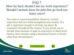 FAQ 7: How far back should I list my work experience