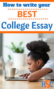 how to write your best college essay high school college success  my daughter and her friends are so worried about writing their college application essays don
