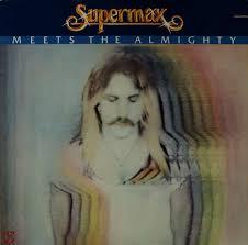 Supermax: <b>Supermax Meets The</b> Almighty | Techno + Elektronic ...