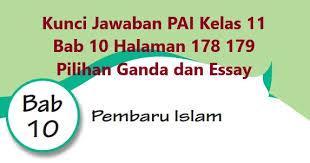 Pada kurikulum 2013/kurtilas ujian ini mempunyai istilah yang berbeda, yaitu pas (penilaian akhir tahun). Kunci Jawaban Pai Halaman 178 179 Kelas 11 Bab 10 Pilihan Ganda Dan Essay Pembaruan Islam Wali Kelas Sd