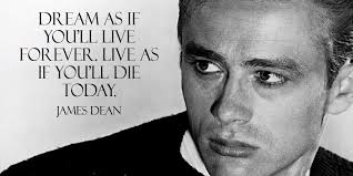 Dream As If You Ll Live Forever James Dean Quote Best Of David Hartshorne On Twitter Dream As If You'll Live Forever Live